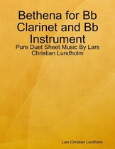 Bethena for Bb Clarinet and Bb Instrument - Pure Duet Sheet Music By Lars Christian Lundholm