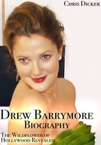 Drew Barrymore Biography: The Wildflower of Hollywood Revealed