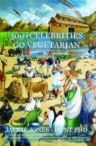 500+ CELEBRITIES GO VEGETARIAN