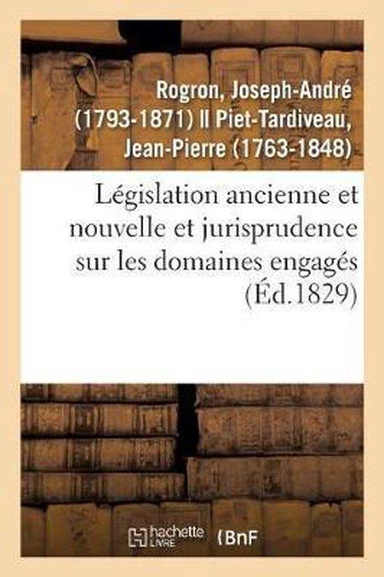 Legislation ancienne et nouvelle et jurisprudence tant judiciaire qu'administrative