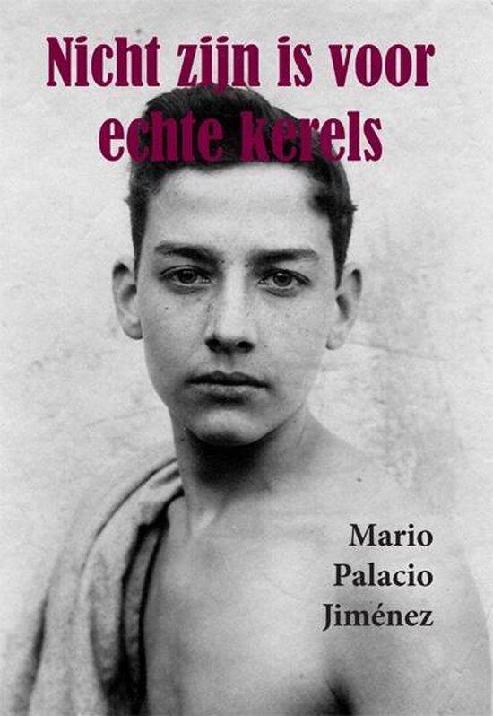 Nicht zijn is voor echte kerels - Mario Palacio Jiménez |