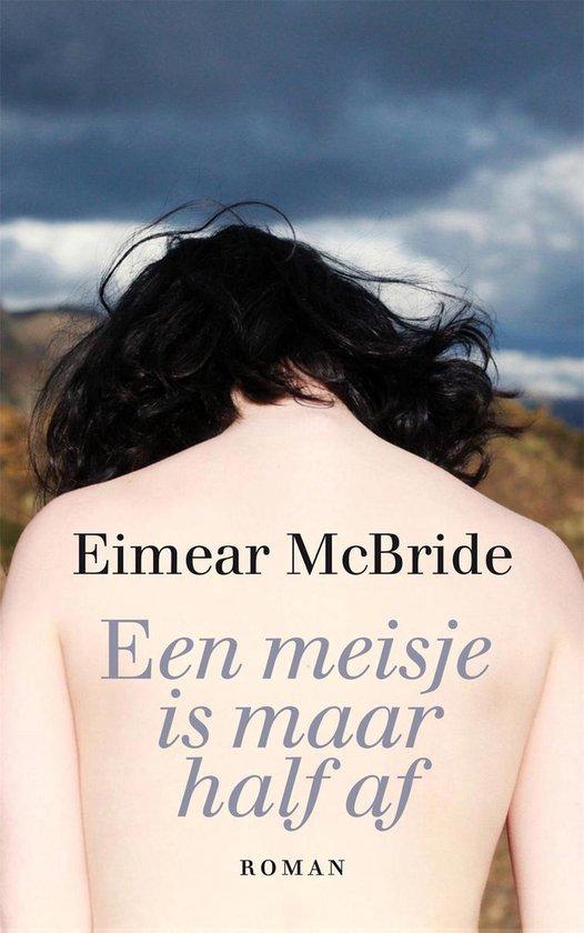 Een meisje is maar half af - Eimear Mcbride | Fthsonline.com