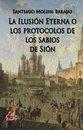 La ilusion eterna o los protocolos de los sabios de Sion