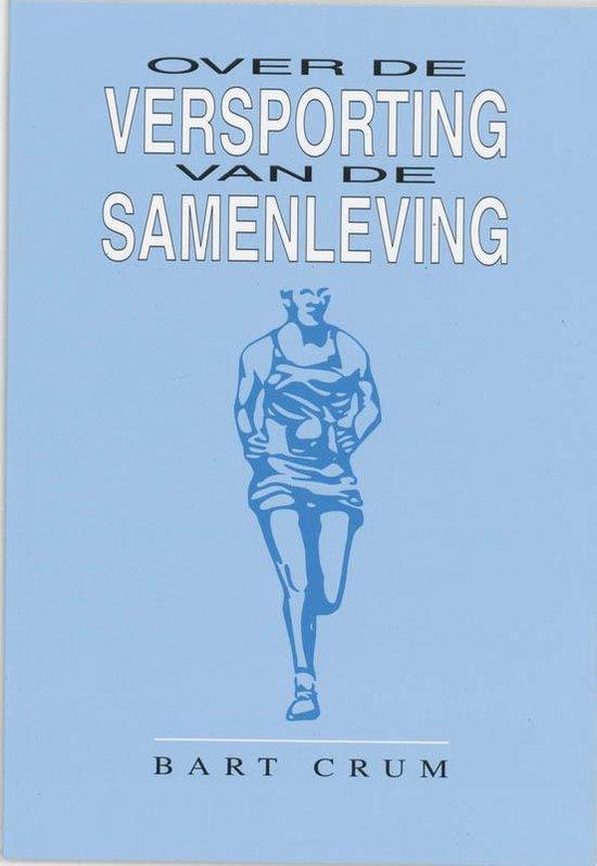 Over Versporting Van De Samenleving - B. Crum |