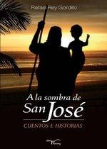 A la sombra de San José: (Cuentos e historias)
