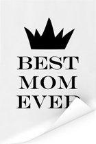 Mooi cadeau voor moeder met tekst - Best mom ever - zwart wit print Poster 120x180 cm XXL / Groot formaat!