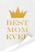 Mooi cadeau voor moeder - Best mom ever - cadeau voor de liefste mama Poster 120x180 cm XXL / Groot formaat!