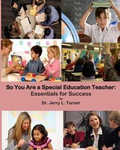 So You Are a Special Education Teacher