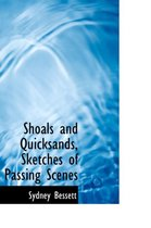 Shoals and Quicksands, Sketches of Passing Scenes