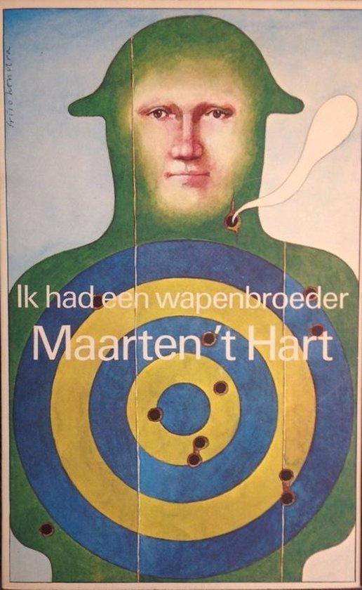 Ik had een wapenbroeder - Maarten 't Hart |