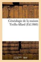 G n alogie de la Maison Tiville-Allard