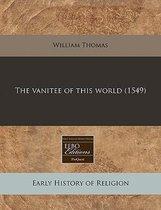 The Vanitee of This World (1549)