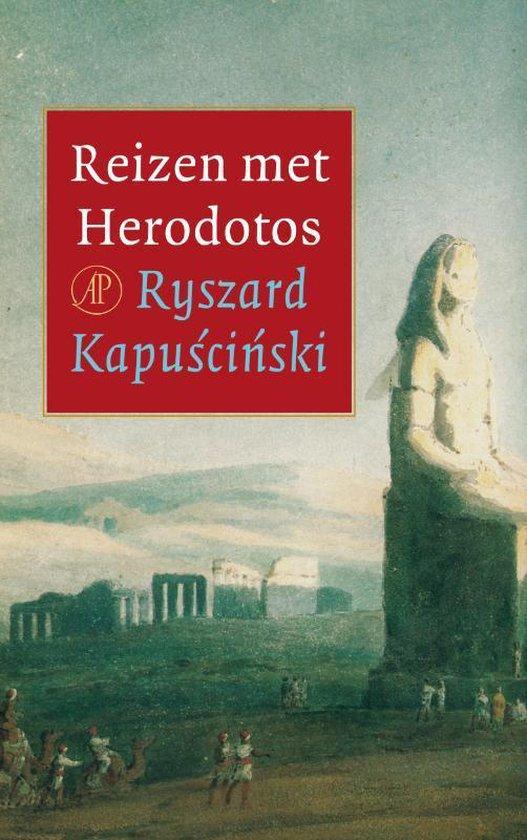 Reizen Met Herodotos - Ryszard Kapuscinski |