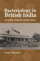 Bacteriology in British India - Laboratory Medicine and the Tropics