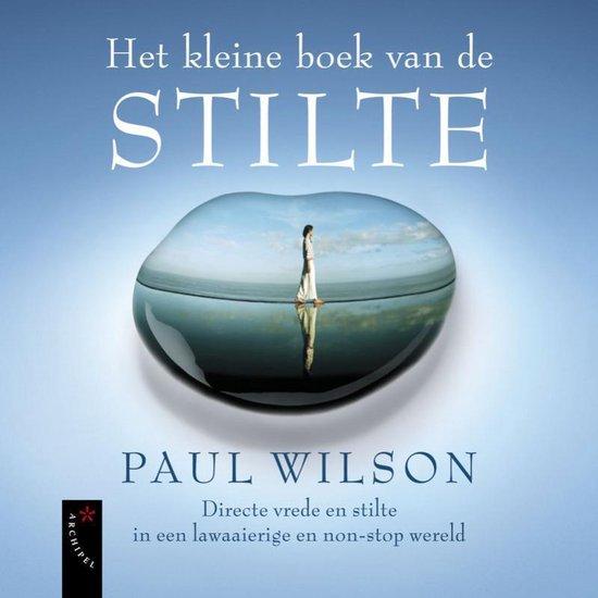 Het kleine boek van de stilte - Paul Wilson pdf epub