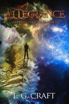 Allegiance: Legend of Taragondia Book 2