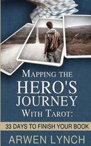 Mapping the Hero's Journey with Tarot: 33 Days to Finish Your Book