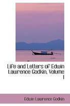 Life and Letters of Edwin Lawrence Godkin, Volume I
