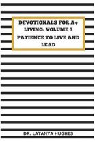 Devotionals for A+ Living Volume 3