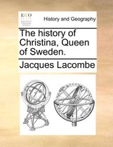 The History of Christina, Queen of Sweden