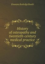 History of Osteopathy and Twentieth-Century Medical Practice
