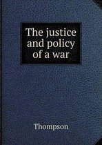 The Justice and Policy of a War
