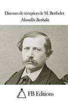 Discours de R ception de M. Berthelot