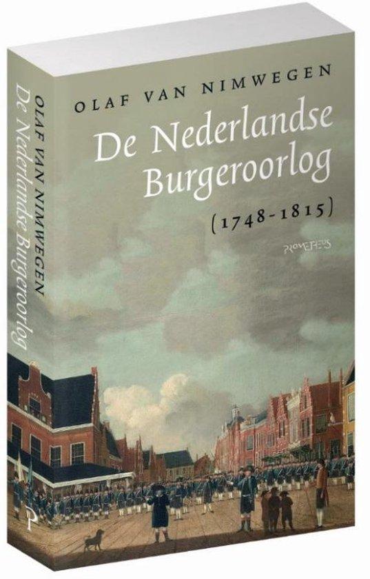 Boek cover De Nederlandse Burgeroorlog (1748-1815) van Olaf van Nimwegen (Paperback)