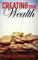 Creating Your Wealth