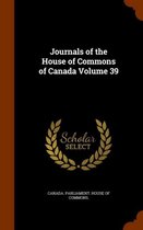 Journals of the House of Commons of Canada Volume 39