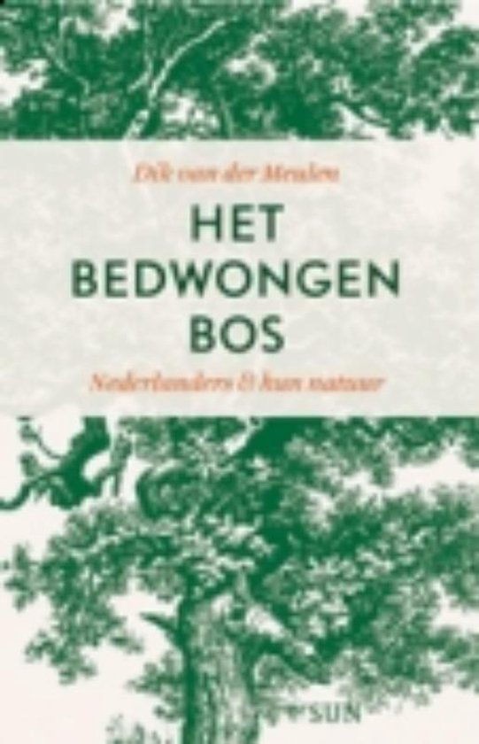 Het bedwongen bos - Dick Van Der Meulen | Fthsonline.com