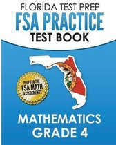 Florida Test Prep FSA Practice Test Book Mathematics Grade 4
