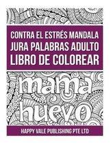 Stress Le Soulager Mandala Gros Mots Adulte Coloring Book