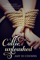 Callie, Unleashed