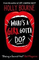 Boek cover Whats a Girl Gotta Do? van Holly Bourne (Paperback)
