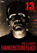13 SHADOWS, Band 4: FRANKENSTEINS FLUCH
