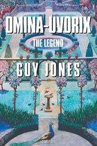 Omina-Uvorix: The Legend