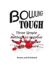 Bowling Tough