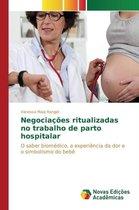 Negociacoes Ritualizadas No Trabalho de Parto Hospitalar