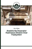 Anadolu'da İmparator Hadrianus Doenemi İmar Faaliyetleri