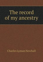 The Record of My Ancestry