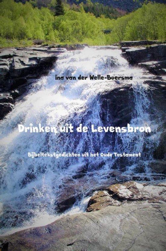 Drinken uit de Levensbron - Ina van der Welle-Boersma | Fthsonline.com