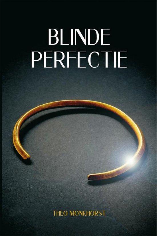 Blinde perfectie - Theo Monkhorst  