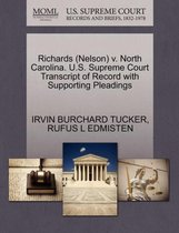 Richards (Nelson) V. North Carolina. U.S. Supreme Court Transcript of Record with Supporting Pleadings