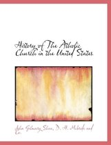 History of the Atholic Church in the United States