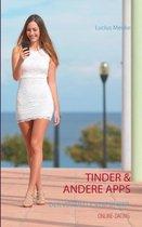 Online-Dating - Tinder & andere Apps - Der virtuelle Verfuhrer