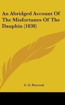 An Abridged Account of the Misfortunes of the Dauphin (1838)