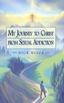 My Journey to Christ from Sexual Addiction