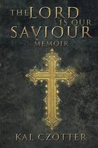 Boek cover The Lord is our Saviour van Kal Czotter