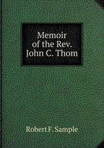 Memoir of the Rev. John C. Thom